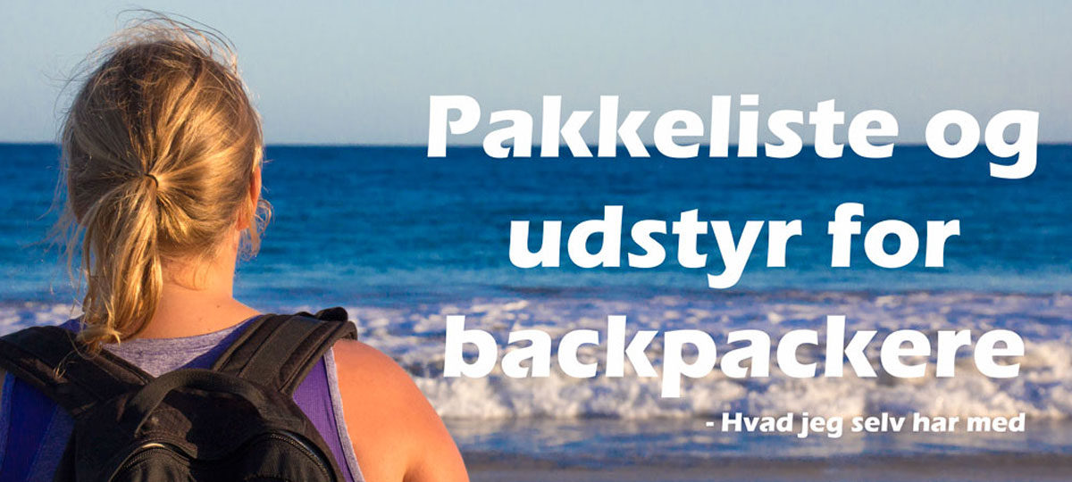 Rejseudstyr og pakkeliste for backpackere