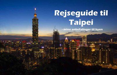 rejseguide til Taipei, seværdigheder, restauranter og insidertips