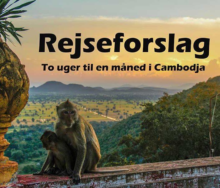 Ruteforslag: Cambodia – to uger til en måned, hvad kan du nå?