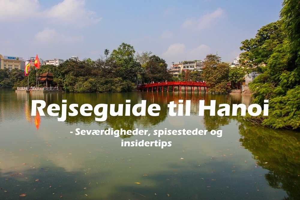 Rejseguide til Hanoi – Seværdigheder, spisesteder og insidertips